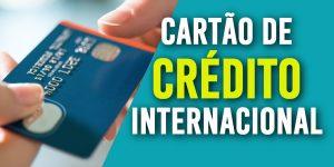 cartao de credito internacional